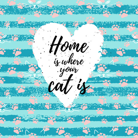 home fashion: Home is where your cat is fashion graphic print, greeting cards set. Vector hand lettering on abstract painted backgrounds.