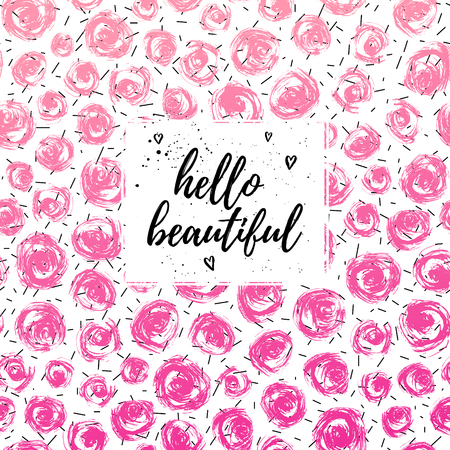 Hello beautiful greeting card, fashion poster. Vector hand lettering quote on pink abstract confetti seamless pattern in retro memphis style. Vector painted background. Fashion graphic print for girl.