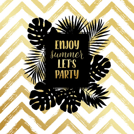 lets party: Enjoy summer lets party fashion typography poster, greeting card in gold. Vector summer background with tropical palm tree leaves, strips. Illustration