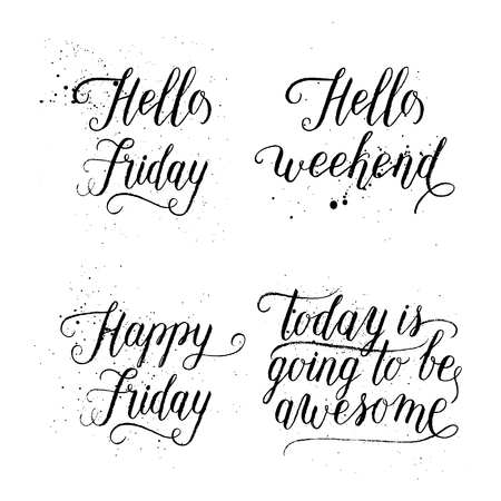 set going: Hello Friday, Happy weekend, Happy Friday, Today is going to be awesome greeting cards, posters, prints set. Vector hand lettering quote, background.