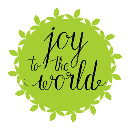 Joy to the world greeting card, poster with hand drawn label. Vector background with hand lettering.