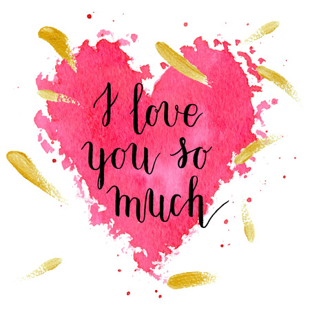 typo: I love you so much greeting card, poster with pink watercolor heart, golden hand drawn smears. Vector background with hand lettering.