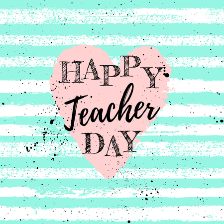 Happy Teachers Day label, greeting card, poster. Vector quote with heart on fashion striped background. Illustration
