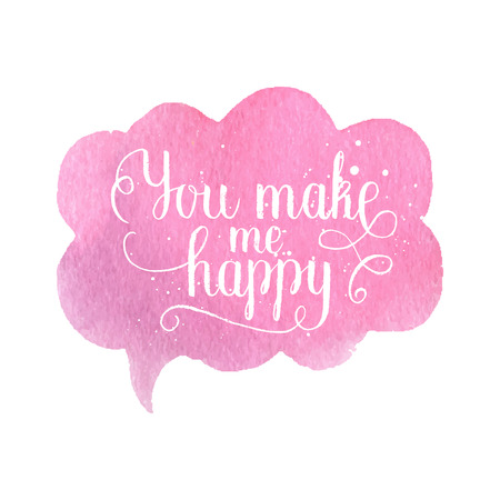 You make me happy greeting card, poster with pink watercolor speech bubble, hand drawn heart. Vector background with hand lettering. Illustration