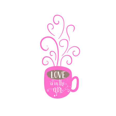Happy Valentines Day greeting card, poster with hot tea, coffee cup. Vector background with hand lettering.