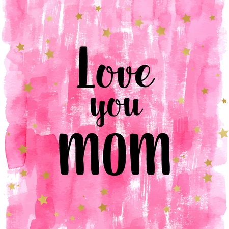 Happy Motherss Day, I love you so much greeting cards, posters set with pink watercolor stain, hearts. Vector background with hand lettering.