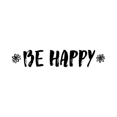 Vector Be happy text, inscription, quote, sticker, lettering. Teens doodle bachground