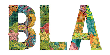 Hand-painted art design. Hand drawn illustration word BLA for t-shirt and other decoration.