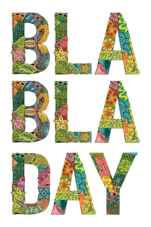 Hand-painted art design. Hand drawn illustration words BLA BLA DAY for t-shirt and other decoration. Vektoros illusztráció
