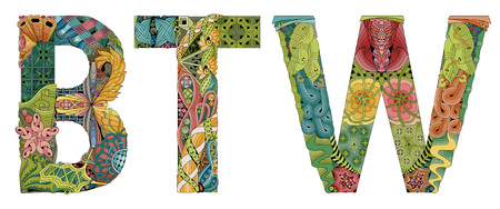 Hand-painted art design. Hand drawn illustration Abbreviation BTW for t-shirt and other decoration Stock Illustratie