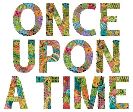 Hand-painted art design. Hand drawn illustration words ONCE UPON A TIME for t-shirt and other decoration Illustration