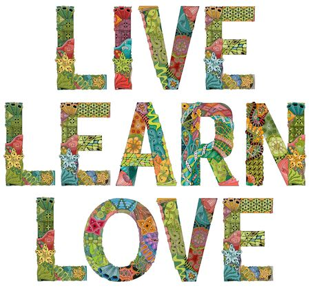 Hand-painted art design. Hand drawn illustration words LIVE LEARN LOVE for t-shirt and other decoration