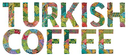 Hand-painted art design. Hand drawn illustration words TURKISH COFFEE for t-shirt and other decoration