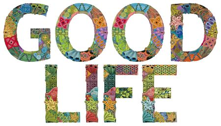 Hand-painted art design. Hand drawn illustration words GOOD LIFE for t-shirt and other decoration  イラスト・ベクター素材