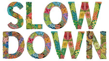 Words SLOW DOWN. Vector decorative object Ilustración de vector