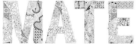 Hand-painted art design for coloring. Hand drawn illustration word MATE for t-shirt and other decoration Vettoriali