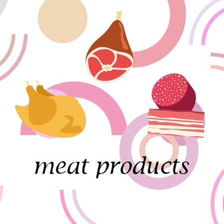 Sausage, steak, chicken bacon, fresh meat. Image for a farm shop concept. Vector background.