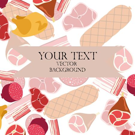 Sausage steak chicken bacon fresh meat. Image for a farm shop concept. Vector background.