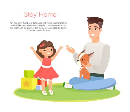 Vector illustration of happy father playing with smiling daughter and dog, time together, staying home. Fathers day concept, familycare, stay home and healthcare, flat cartoon style
