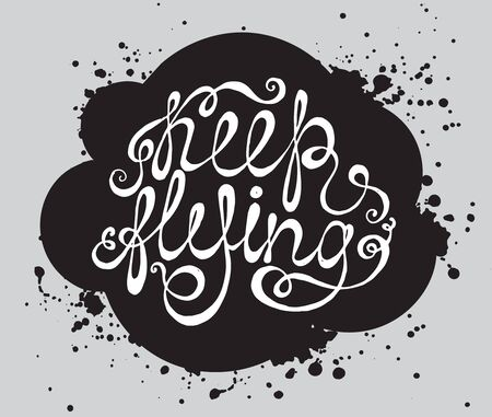 phrase: Hand drawn typography poster. Phrase Keep flying with black cloud.
