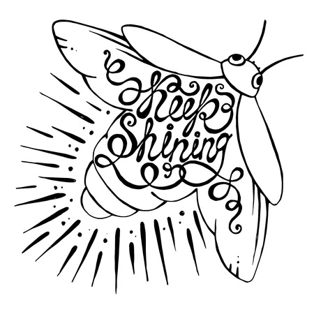 firebug: Hand drawn typography poster. Phrase Keep shining with Firefly