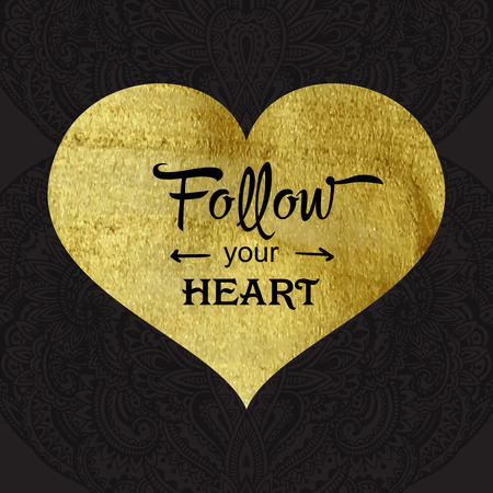 a glamour: Greeting card with gold texture heart and ornamental background with message Follow your heart