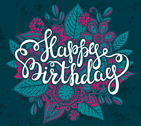 floral bouquet: Happy Birthday greeting card with hand lettering words and hand drawn graphic floral bouquet. Handmade calligraphy, vector illustration