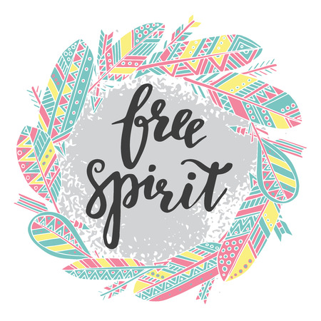free spirit: Handwritten quote free spirit with hand drawn graphic ethnic feathers and arrows background. Vector illustration for poster or card design.