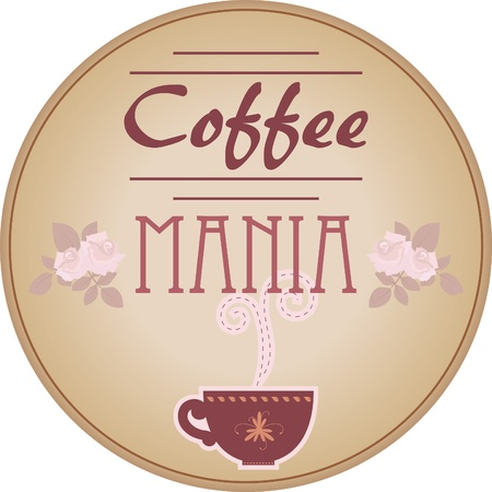Vintage label. Coffee mania Vector