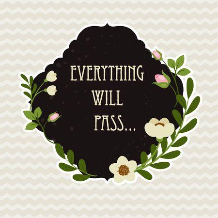 """Quote """"Alles zal passeren"""" in de gevormde bloemen frame."""
