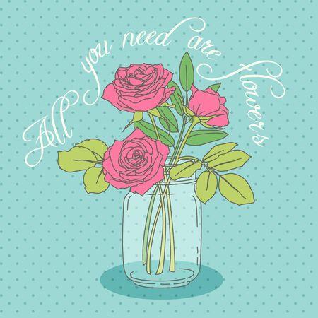 """frasco: Rosas en tarro de albañil con una cita """"Todo lo que necesita son las flores"""". dibujado a mano ilustración."""