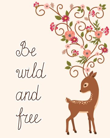 fawn: Deer with curl floral horns. Quote Be wild and free. Fawn cartoon vector illustration.  Elegant card template