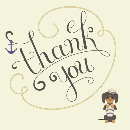 seaman: Thank You lettering with dog. Hand drawn text with dachshund. Nautical theme. Dog wears seaman costume. Vector illustration Illustration