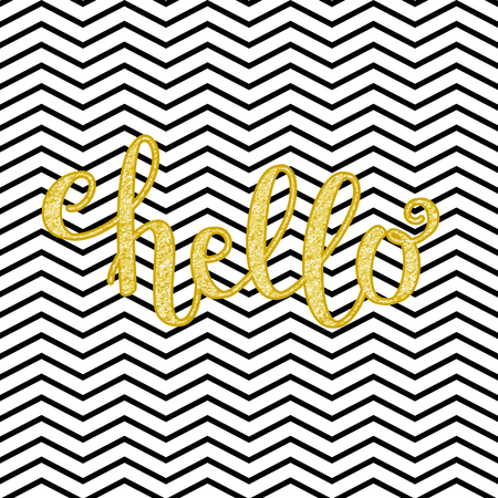 texturized: Hand drawn lettering Hello. Gold glitter letters on chevron background. Handwritten script sign or inscription. Perfect design element for banner, flyer, postcard or poster. Vector art.