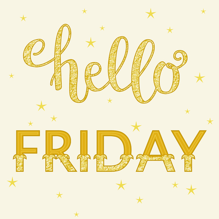 say hello: Lettering Hello Friday. Gold glitter letters with star confetti on background. Perfect design element for banner, flyer, postcard or poster. Vector art.