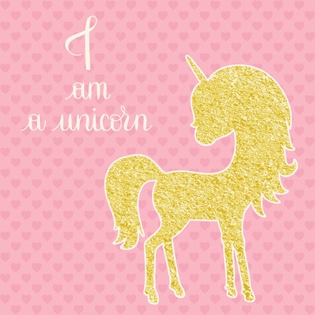 I am a unicorn card. Gold unicorn and hand drawn lettering. Vector illustration. Illustration