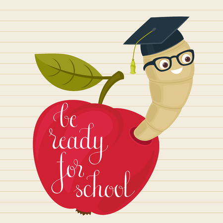 Cartoon worm in alumni hat and glasses peeking from a read apple. Hand lettered Be ready for school inspirational quote.