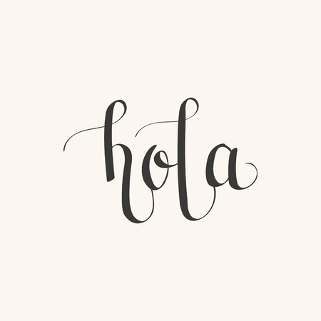 Hand drawn lettering hola (means hello in Spanish). Handwritten quote. Poster, greeting card, wall art or wallpaper template. Vector art. Illustration