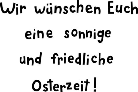 """""""Wir wünschen Euch eine sonnige und friedliche Osterzeit!"""" hand drawn vector lettering in German, in English means """"We wish you a sunny and peaceful Easter time!"""". German Easter greetings isolated on white background. Greeting card lettering template"""