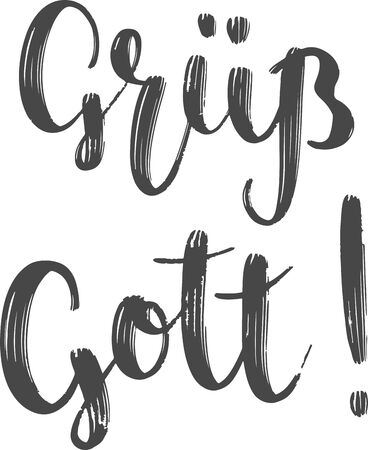 """""""Grüß Gott!"""" hand drawn vector lettering in German, in English means """"Good day!"""". German hand lettering isolated on white. Vector modern calligraphy art"""