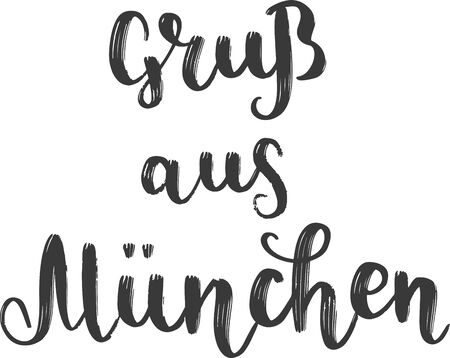 """Gruß aus München "" hand drawn vector lettering in German, in English means ""Greetings from Munich"". German hand lettering isolated on white. Vector modern calligraphy art"