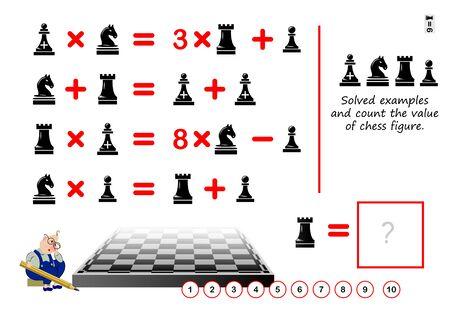 Juego de rompecabezas lógico para niños y adultos. ¿Puedes resolver ejemplos? Cuente el valor de la figura de ajedrez. Página imprimible para el libro de rompecabezas para niños. Desarrollar habilidades matemáticas. Prueba de IQ de matemáticas. Ilustración de vector