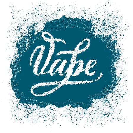 Vape lettering- grunge design element for sign, show-window, flyer, banner, poster. Vector art.