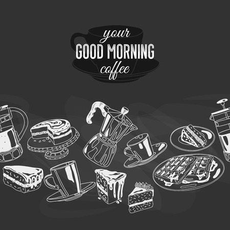 boarder: Vector seamless boarder with coffee and sweets. Hand drawn vector illustration. Good morning Vintage Card. Chalkboard background. Illustration
