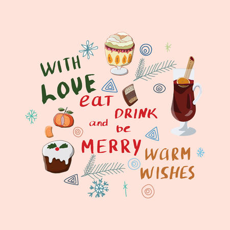 With love, eat drink and be merry, warm wishes. Seasonal greeting. Illustration