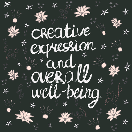 Creative expression and overall well being phrase made with ink brush and pink flowers on black background. Vector illustration.