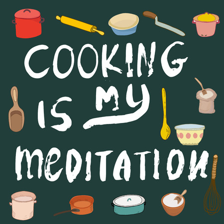 Cooking is my meditation ink lettering with cookware illustration. Vector.