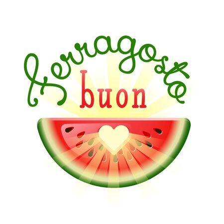 Buon Ferragosto. Happy Summer Holidays in Italian. Italian summer festival concept with heart in watermelon and sunbeams. Vector illustration. Иллюстрация
