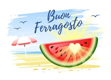 Buon Ferragosto. Happy Summer Holidays in Italian. Italian summer holidays concept with watermelon, sun and beach umbrella on the sand beach background. Vector illustration.