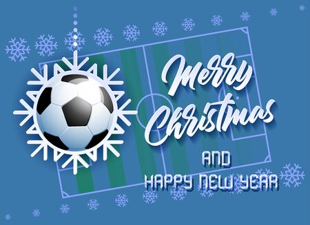 Merry Christmas and Happy New Year. Sports card with a Soccer ball as a Snowflake and a Soccer Field. Vector illustration.